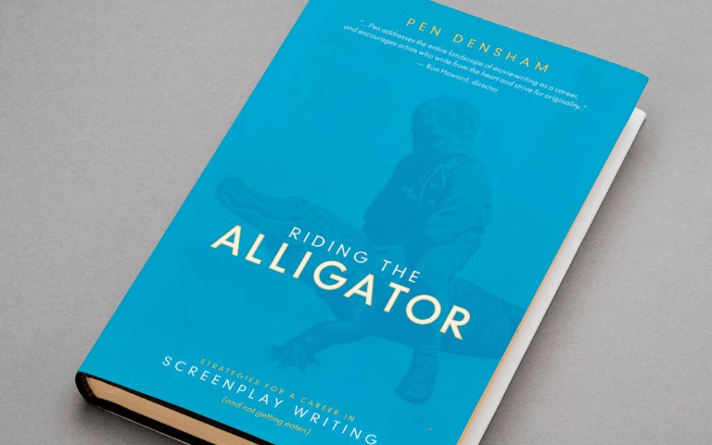 Pen Densham Riding The Alligator Book