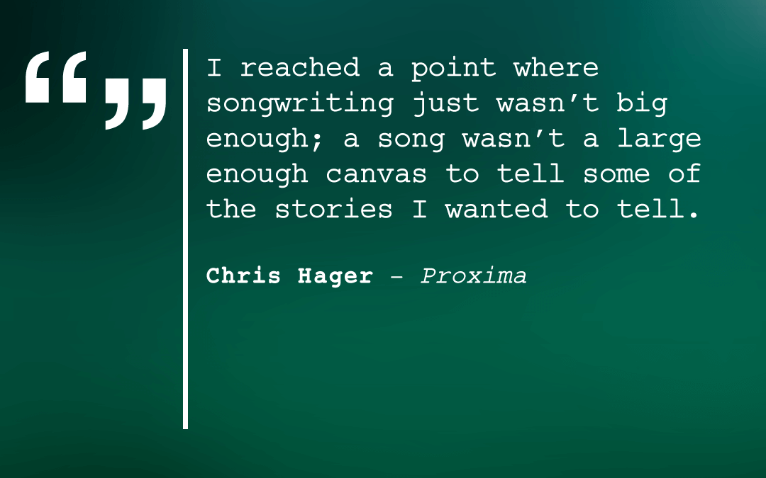 "Chris Hager, writer of ""Proxima"""