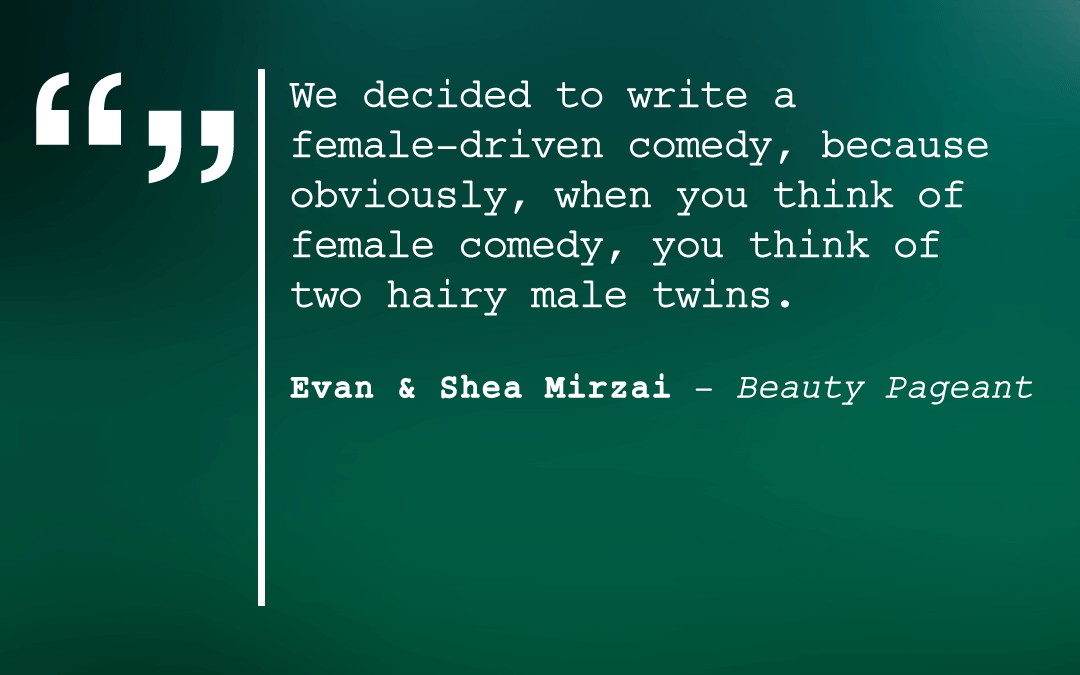 """Evan and Shea Mirzai, Writers of """"Beauty Pageant"""""""