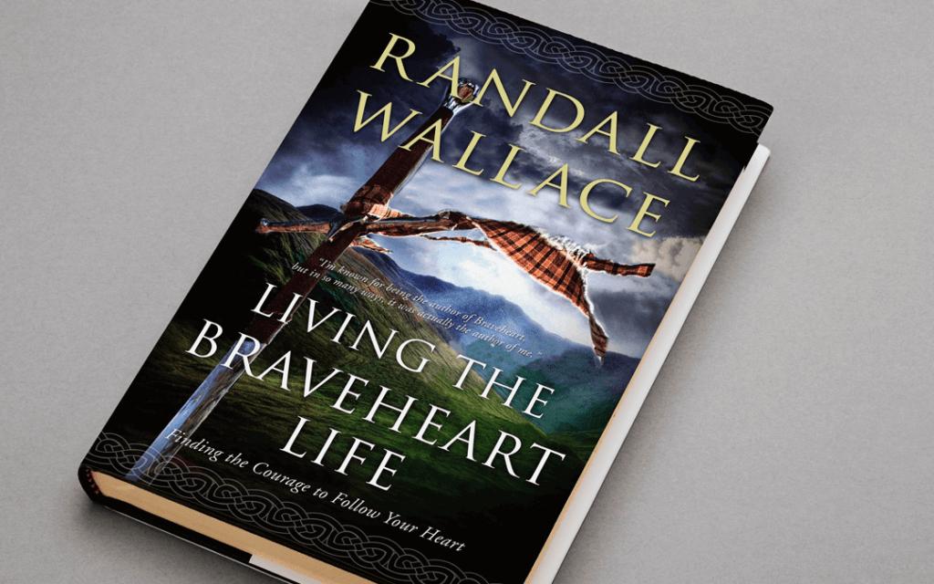 Randall Wallace Living The Braveheart Life